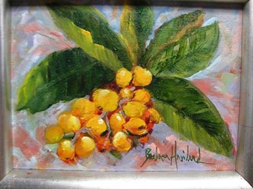 """Loquats II PleinAir"" original fine art by Barbara Haviland"