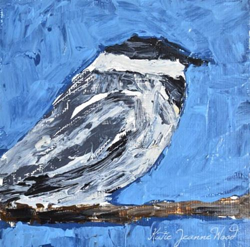 """Chickadee Bird painting No 38"" original fine art by Katie Jeanne Wood"