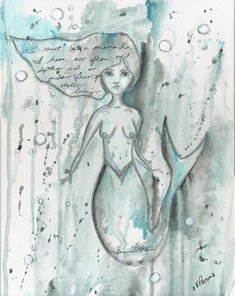 """I must be a mermaid..."" original fine art by Kali Parsons"