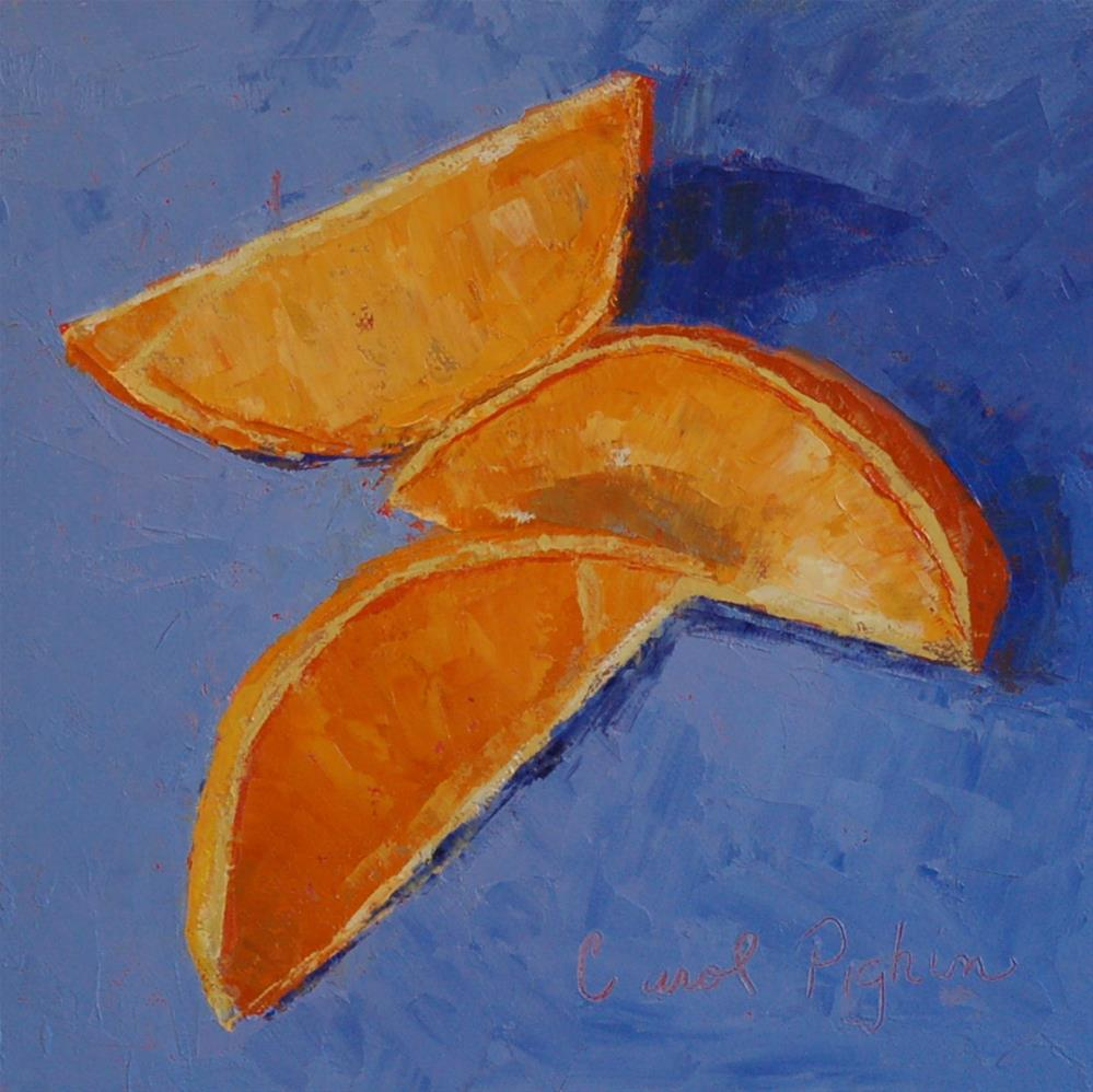 """Orange Slices"" original fine art by Carol Pighin"