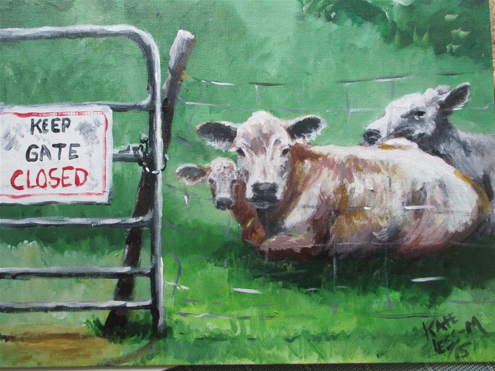 """Keep Gate Closed...Please"" original fine art by Kate Less-Madsen"