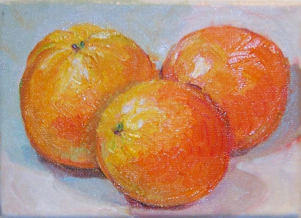 """Three Oranges,still life,oil on canvas,5x7,price$200"" original fine art by Joy Olney"