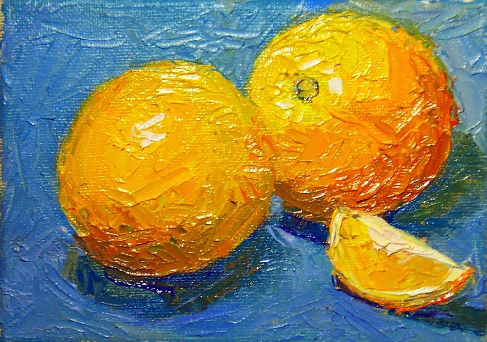 """Juicy Oranges,still life,oil on canvas,5x7,price$200"" original fine art by Joy Olney"