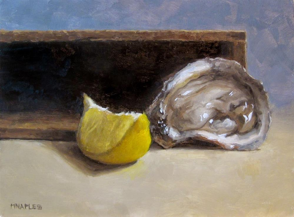 """Lemon Wedge with Oyster"" original fine art by Michael Naples"