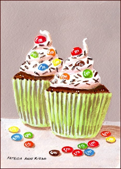 """M&M Cupcakes for Two"" original fine art by Patricia Ann Rizzo"