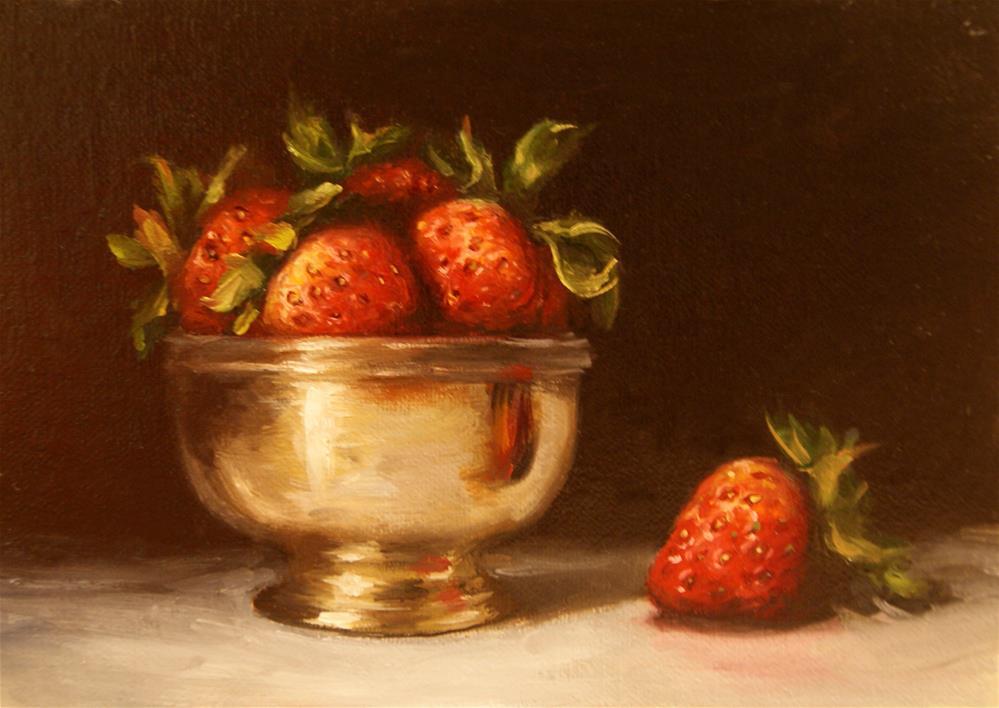 """Strawberries in Silver Cup,  Oil on 5x7 Linen Panel"" original fine art by Carolina Elizabeth"