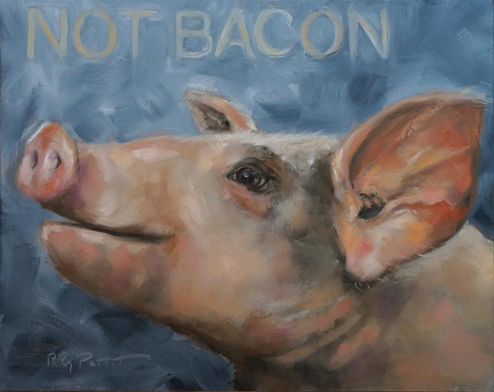 """""""NOT Bacon"""" original fine art by Rhea  Groepper Pettit"""