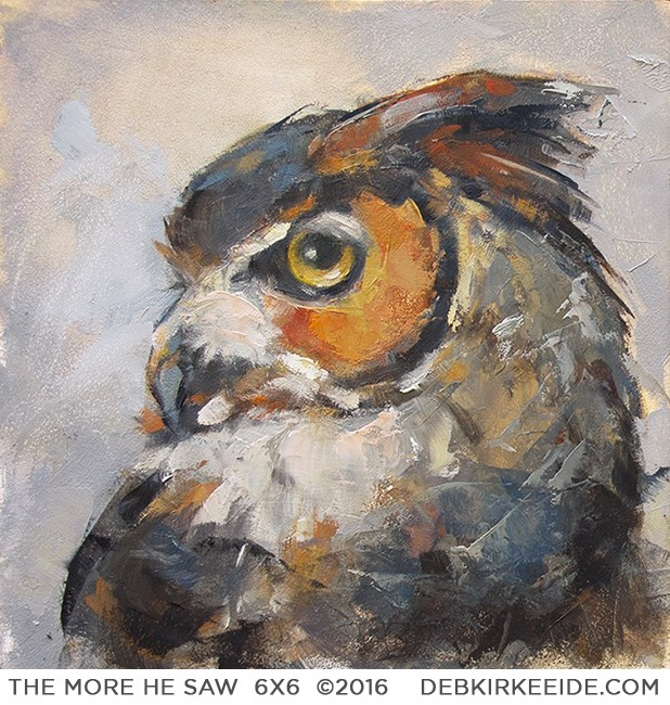 """""""The More He Saw -  Horned Owl Wildlife painting"""" original fine art by Deb Kirkeeide"""
