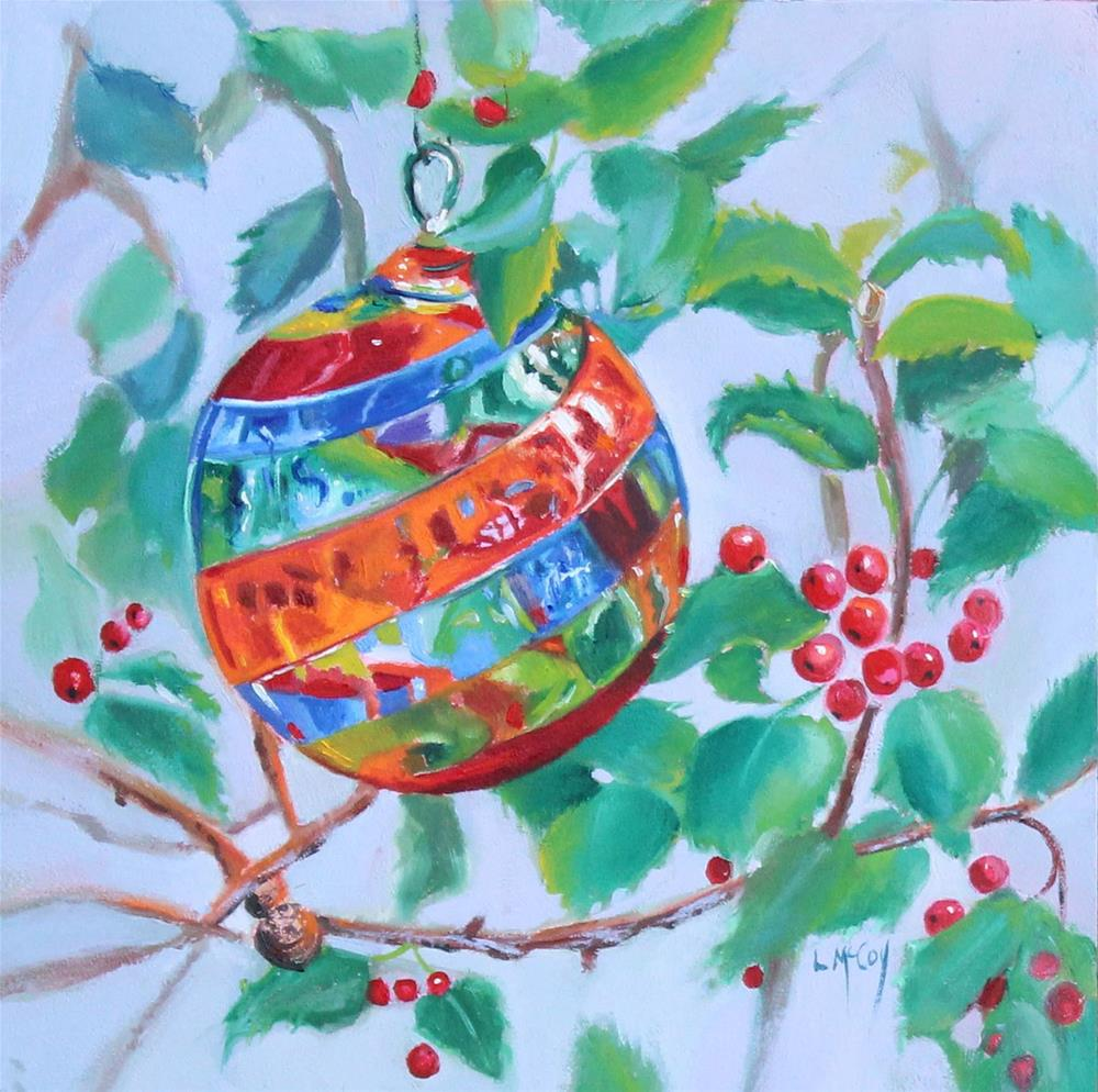 """Christmas Ornament Oil Painting 2016"" original fine art by Linda McCoy"