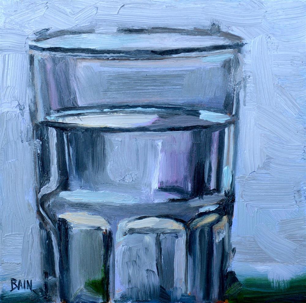 """""""Water Glass"""" original fine art by Peter Bain"""