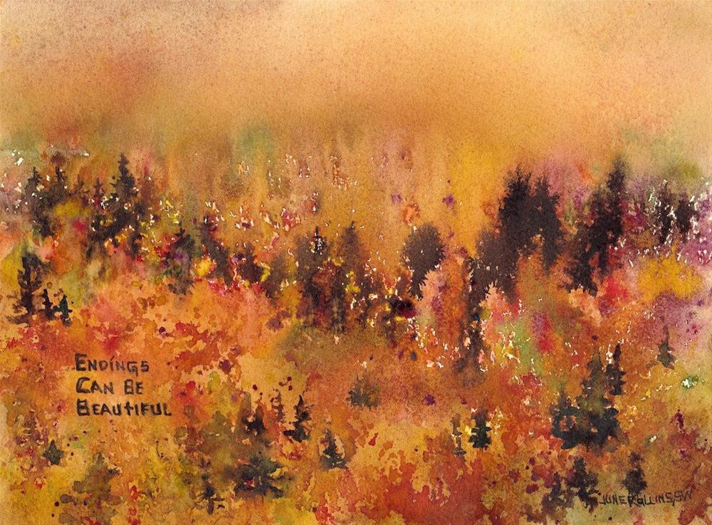"""Endings Can Be Beautiful"" original fine art by June Rollins"