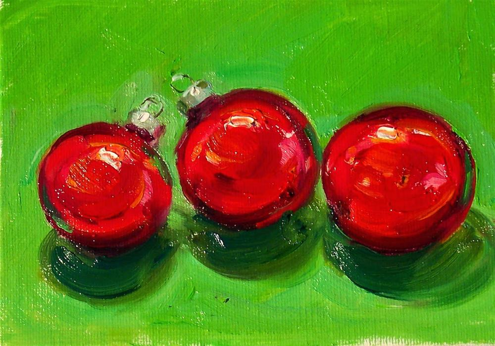 """Red Christmas Ornaments,still life, oil on canvas board,5x7,price$200"" original fine art by Joy Olney"