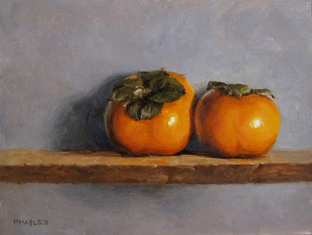 """Pair of Persimmons"" original fine art by Michael Naples"
