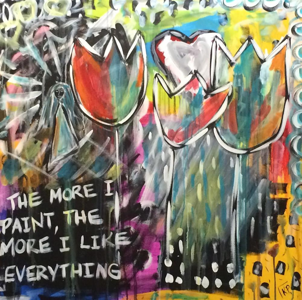 """The More I Paint"" original fine art by Kali Parsons"
