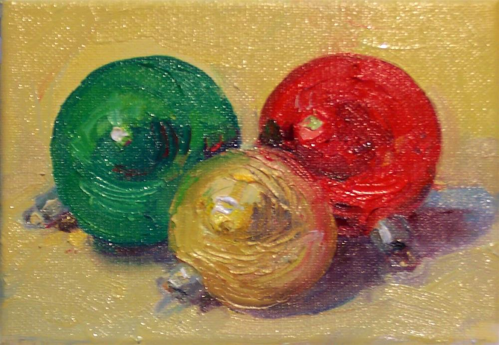 """Ornaments,still life,oil on canvas,5x7 price$100"" original fine art by Joy Olney"